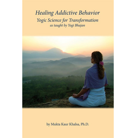 Healing Addictive Behavior