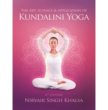 The Art, Science & Application of Kundalini Yoga