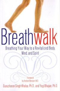 BreathWalk - bok av Gurucharan Singh Khalsa Ph. D och Yogi Bhajan Ph. D