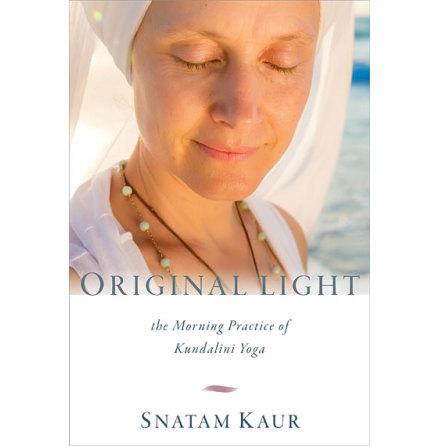 Original Light-the Morning Practice of Kundalini Yoga, bok av Snatam Kaur